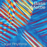 Bass Mettle, Lager Rhythms